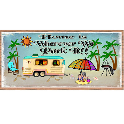 Camping Wood Signs - Home is Wherever We Park GS 641-Camper plaque-RV Wood Sign