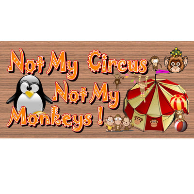 Monkey Wood Signs - Not My Circus Not My Monkeys - GS 692-Monkey Plaque