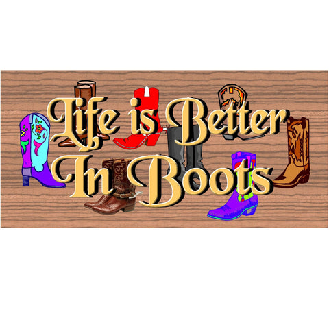 Wood Signs -Life is Better in Boots GS 830 Wood Plaque -Western Sign - Wood plaque