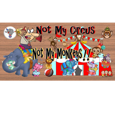 Monkey Wood Signs - Not My Circus Not My Monkeys - GS 786 - Monkey Plaque