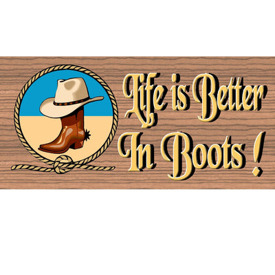 Western Wood Signs - Life is Better in Boots -GS 832- Western Plaque