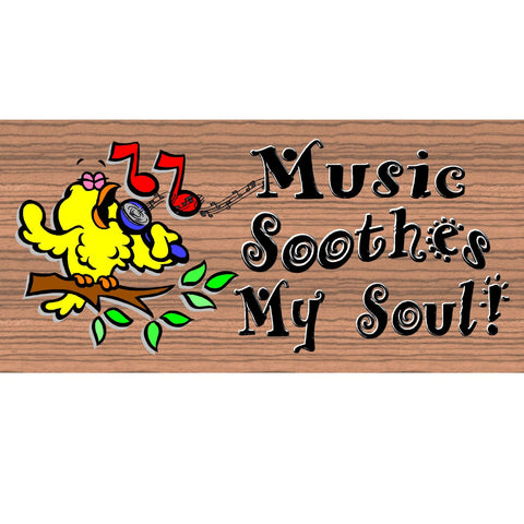 Wood Signs -Music Soothes My Soul GS 584 Wood Sign with Sayings
