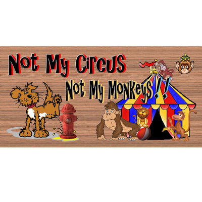 Monkey Wood Signs - Not My Circus Not My Monkeys sign -GS 893- Monkey Plaque
