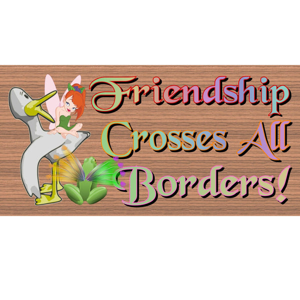 Wood Signs - Friendship Crosses all Borders plaque GS884 GiggleSticks Wooden signs