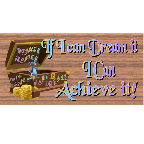 Wood Signs -If I can Dream It I can Achieve it plaque GS 883
