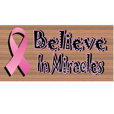 Cancer Wood Signs - Believe in Miracles plaque -GS 1506- Cancer Plaque