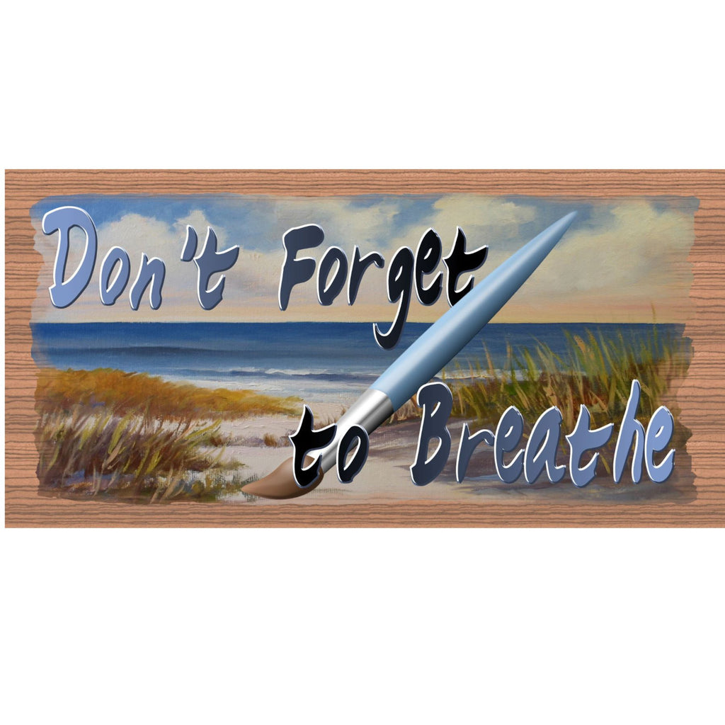 Wood Signs - Don't Forget to Breathe GS1412 GiggleSticks Wood Grain