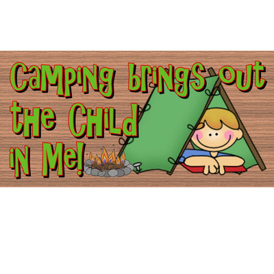 Camping Wood Signs - Camping Brings out the Child in Me- GS 1414- Camping Plaque