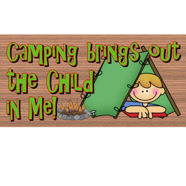 Wood Signs - Camping Brings out the Child in Me GS 1414 GiggleSticks Wood Plaque