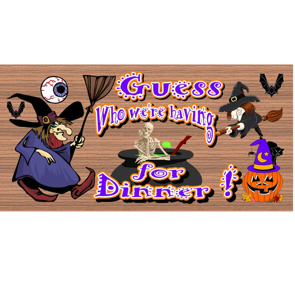 Wood Signs - Guess Who We're Having for Dinner GS 1424 GiggleSticks Hallowee