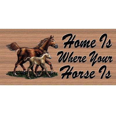 Horse Wood Signs - Home is Where Your Horse Is- GS 1505- Horse Plaque