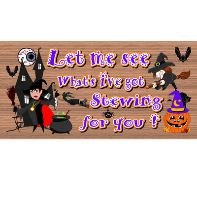 Halloween Wood Signs -Let See What I've Got Stewing - GS 1422- Halloween Plaque