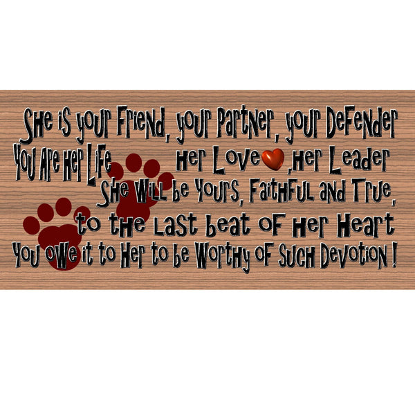 Wood Signs - He is Your Friend, Your Partner, Your Defender GS 1599 Dog Plaque GiggleSticks