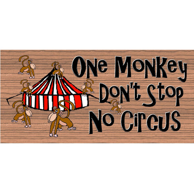 Monkey Wood Signs - One Monkey Don't Stop No Show - GS 1707 - Monkey Sign