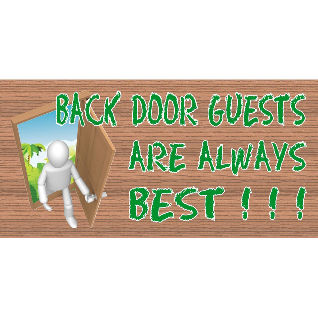 Wood Signs - Back Door Guests Are Always Best GS1615 Wood Plaque