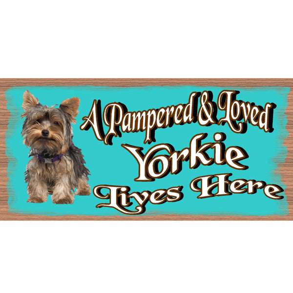 Wood Signs -A Pampered & Loved Yorkie Lives Here GS1748 Wood Plaque