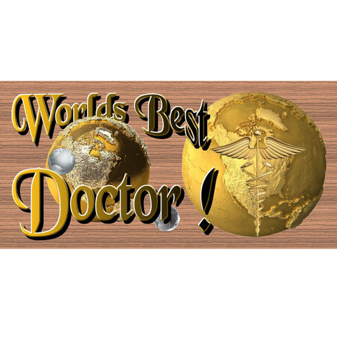 Doctor Wood Signs -Worlds Greatest Doctor GS1648 Wood Plaque