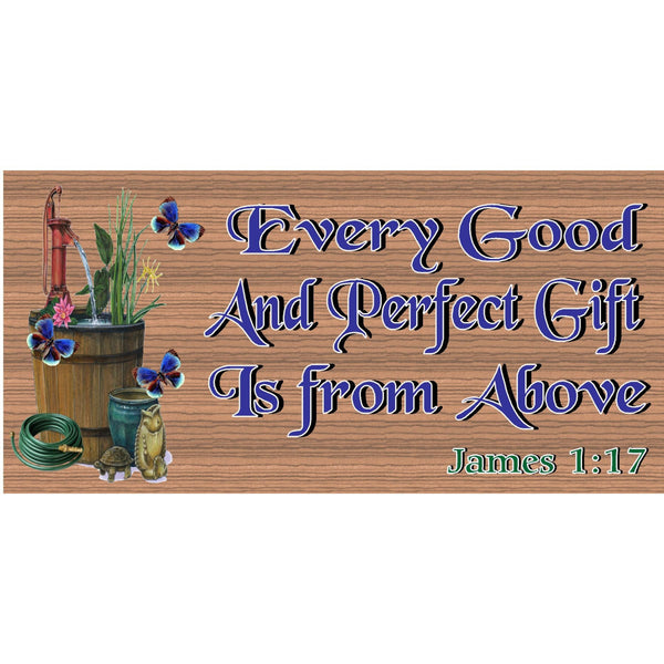 Wood Signs - Every Good and Perfect Gift is From Above GS377 GiggleSticks