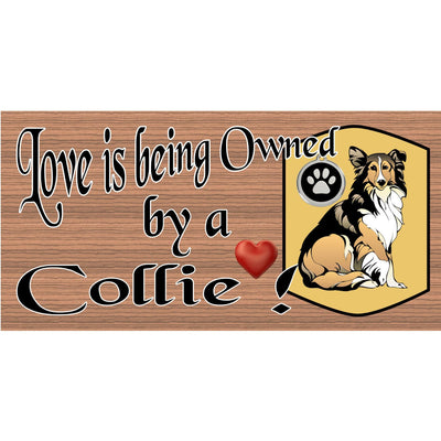 Collie Wood Signs -Love is Being Owned by a Collie GS1663-Dog Sign