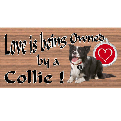Collie Wood Signs -Love is Being Owned by a Collie GS1664-Dog Sign