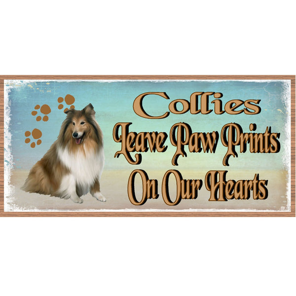 "Wood Signs - Collies Leave Paw Prints on Our Hearts GS1772 GiggleSticks 4"" X 8"" Wood plaque Primitive"