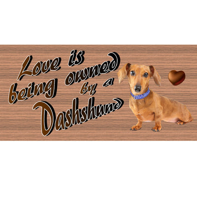Dachshund Wood Signs Love is Being Owned by a Dachshund GS1778 - Dog Sign