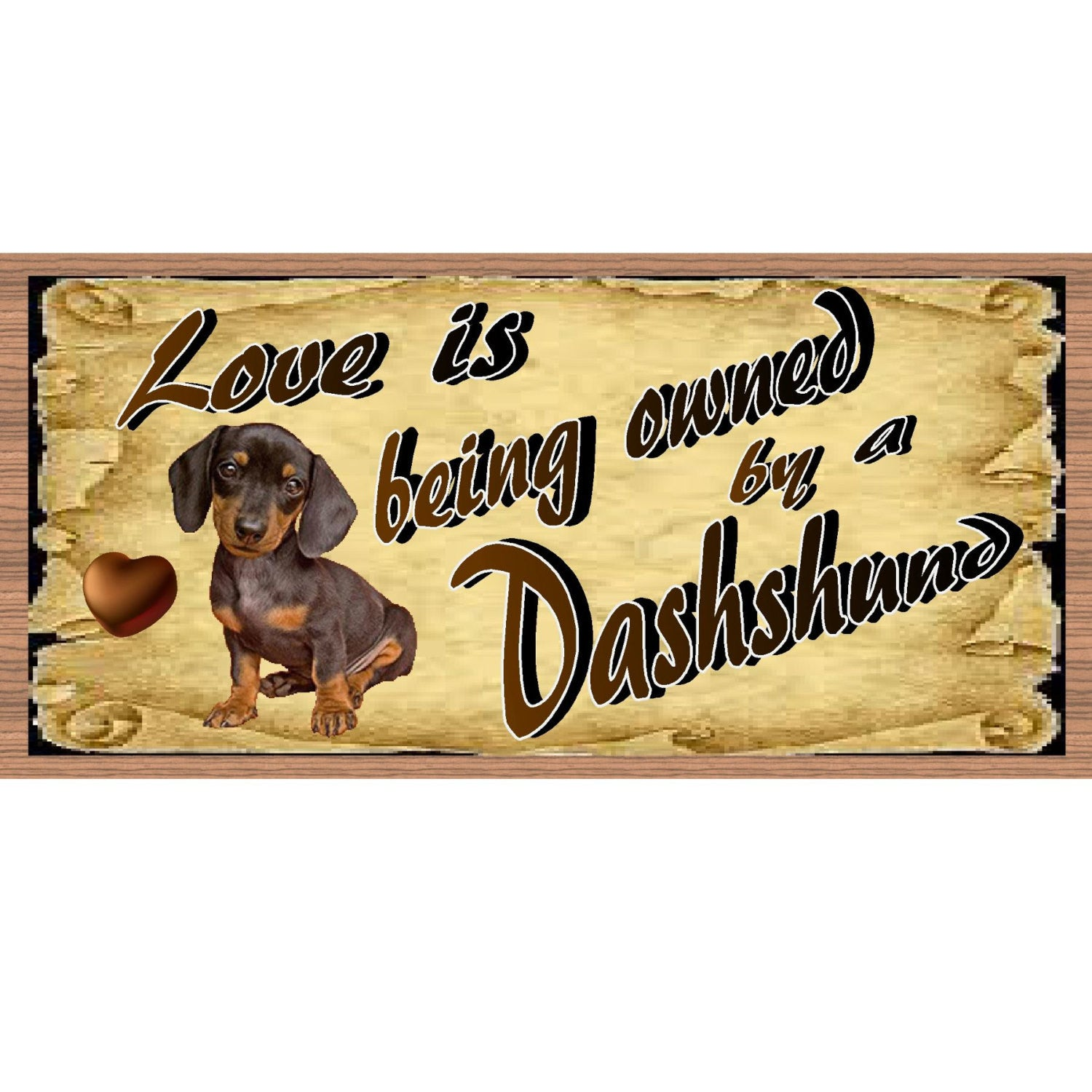 Dachshund Wood Signs - Love is Being Owned by a Dachshund - GS 1781 - Dog Signs