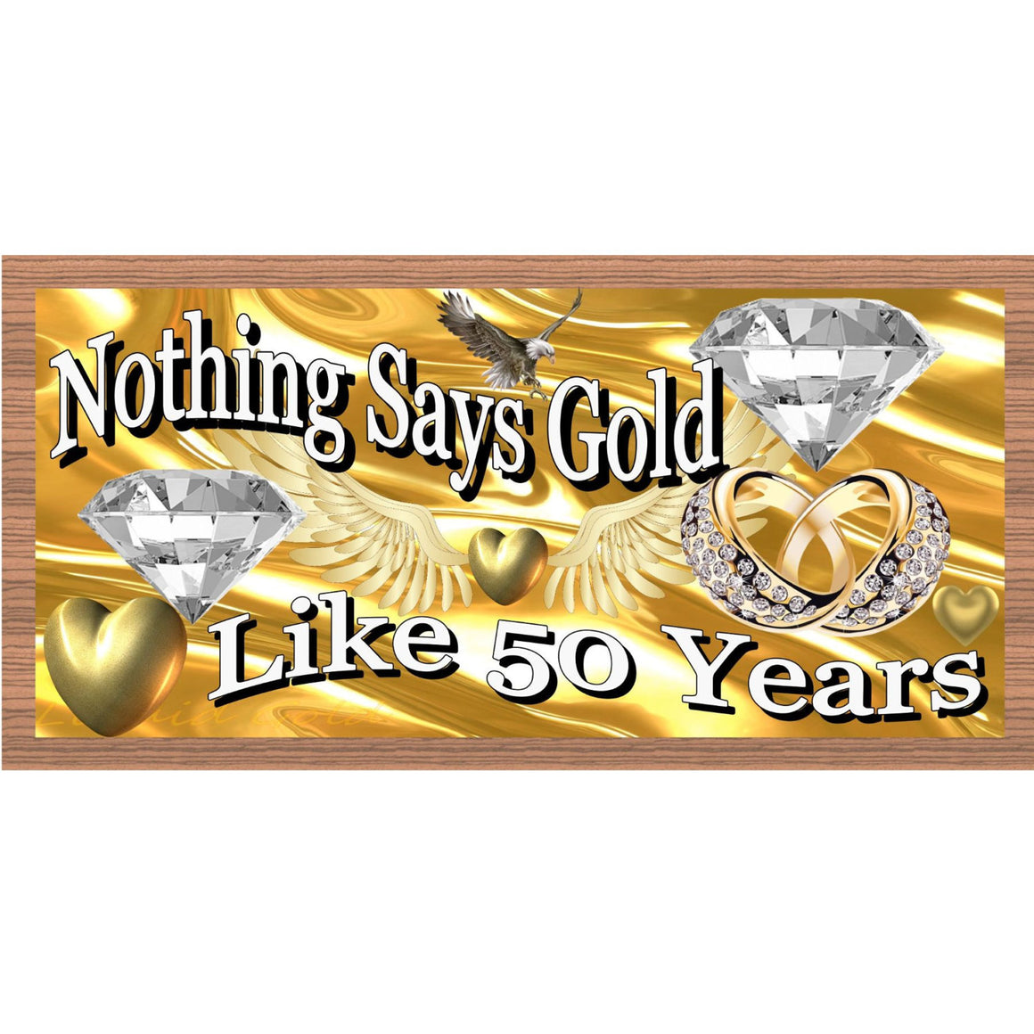 Anniversary Wood Signs -Nothing Says Gold Like 50 Years GS1801 -Anniversary Plaque