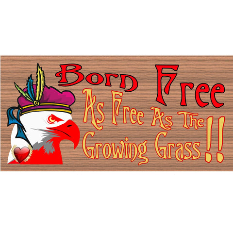 Wood Signs - Born to Be Free As Free As the Grass Grows GS1834 Wood Plaque