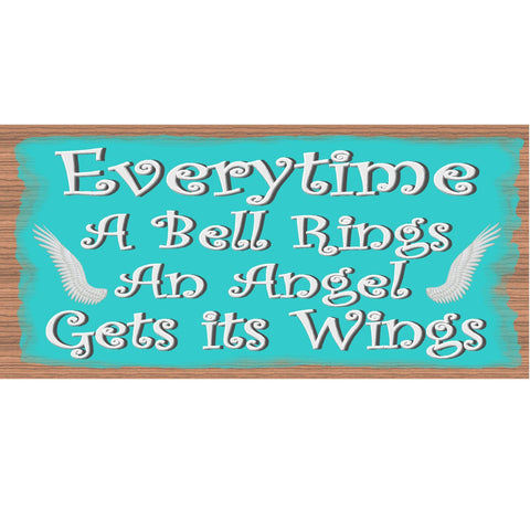 Angle Wood Signs - Everytime a Bell Rings An Angel Gets Its Wings- GS 1798- Spiritual Plaque