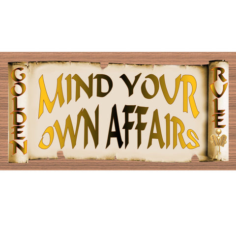 Golden Rule Wood Signs - Mind Your Own Affairs -GS 2004 - GiggleSticks Wood Plaque