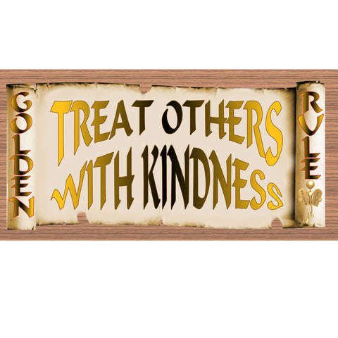 Wood Signs - Golden Rule Treat Others with Kindness GS1899 - Wooden signs