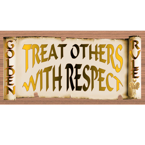 Wood Signs - Golden Rule Treat Others With Respect GS2000 Wood Plaque