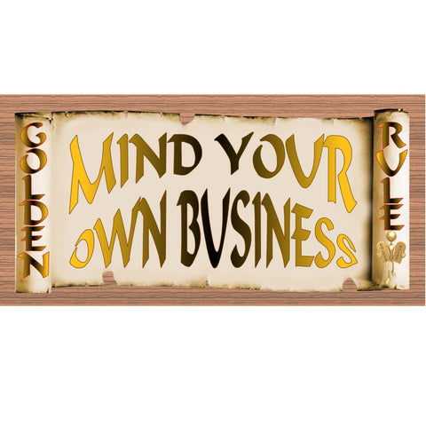 Wood Signs - Golden Rule Mind Your Own Business GS2001 Wood Plaque