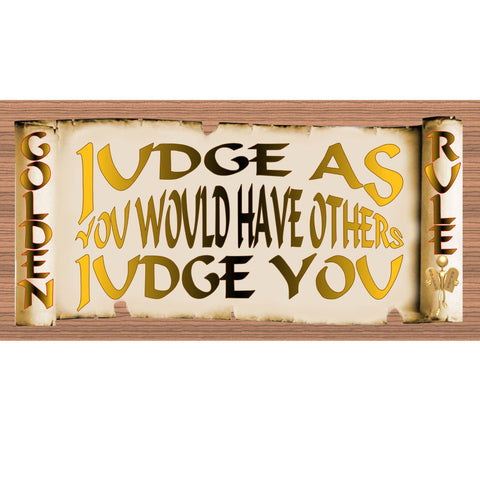 Wood Signs - Golden Rule Judge As You Would Have Others Judge You GS2002 Wood Plaque