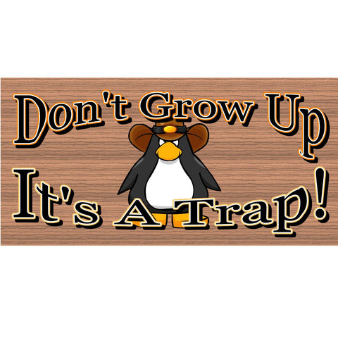 Wood Signs - Don't Grow Up Its a Trap GS2055 GiggleSticks Wood plaque Primitive
