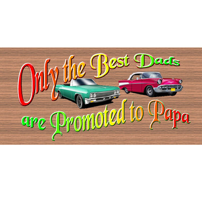 Papa Wood Signs -Only the Best Dads Are Promoted to Papa GS 1923