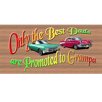 Grampa Wood Signs -Only the Best Dads Are Promoted to Grampa- GS 1924 - Fathers's Day Sign