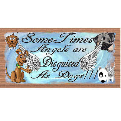Dog Wood Signs -Sometimes Angels are Disguised as Dogs GS2067 -Dog Sign