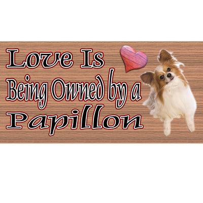 Papillon Wood Signs -Love is Being Owned by a Papillon GS439  - Dog signs