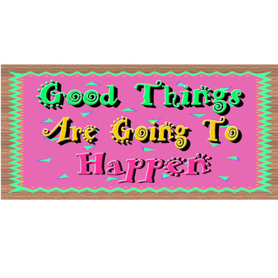 Good Things Wood Signs - Good Things are Going to Happen- GS 968-Inspirational Plaque