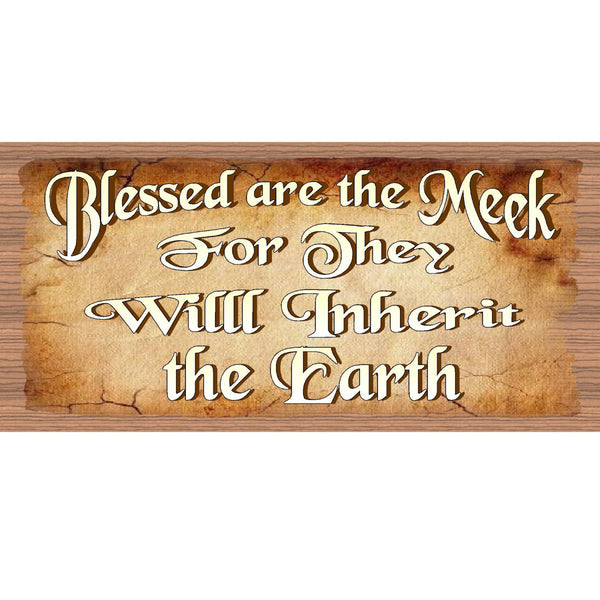 Wood Signs - Blessed Are the Meek for they will Inherit the Earth GS1938 GiggleSticks Wood Primitive Inspirational
