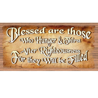 Spiritual Wood Signs - Blessed Are Those Who Hunger and Thirst- GS 1939- Inspirational