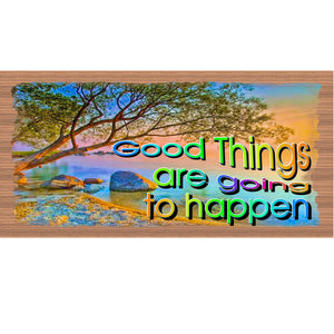 Good Things Wood Signs - Good Things are Going to Happen- GS 2139