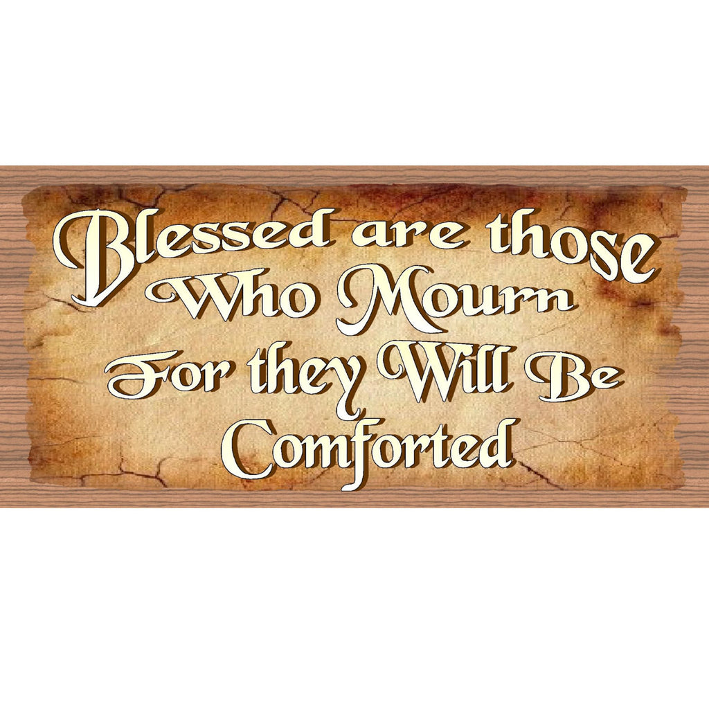 Wood Signs - Blessed Are Those Who Mourn For they will Be Comforted GS1937 GiggleSticks Wood