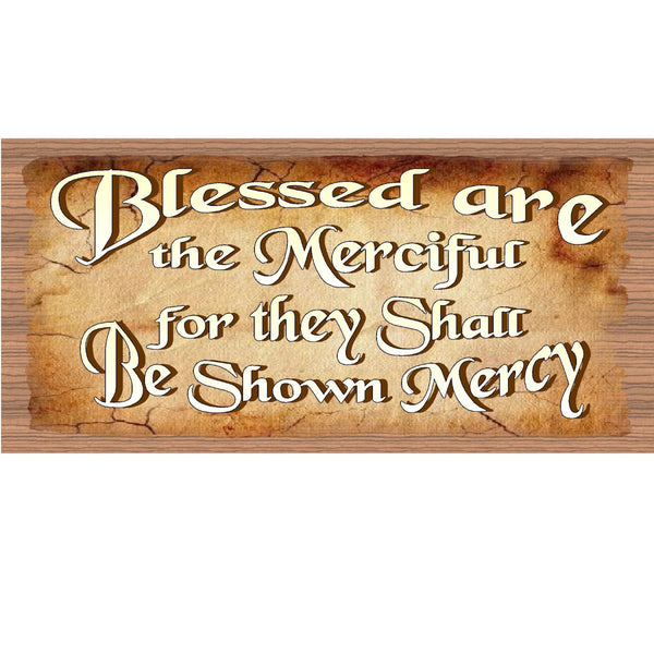 Wood Signs - Blessed are the Merciful for They Shall be Shown Mercy GS1940 GiggleSticks Wood Primitive Inspirational