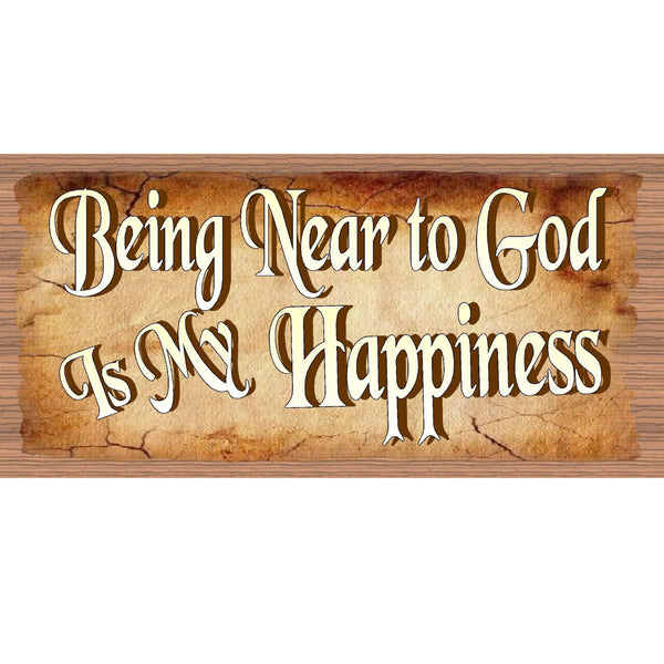 Wood Signs Being Near to God is My Happiness GS545 GiggleSticks Wood Primitive Inspirational