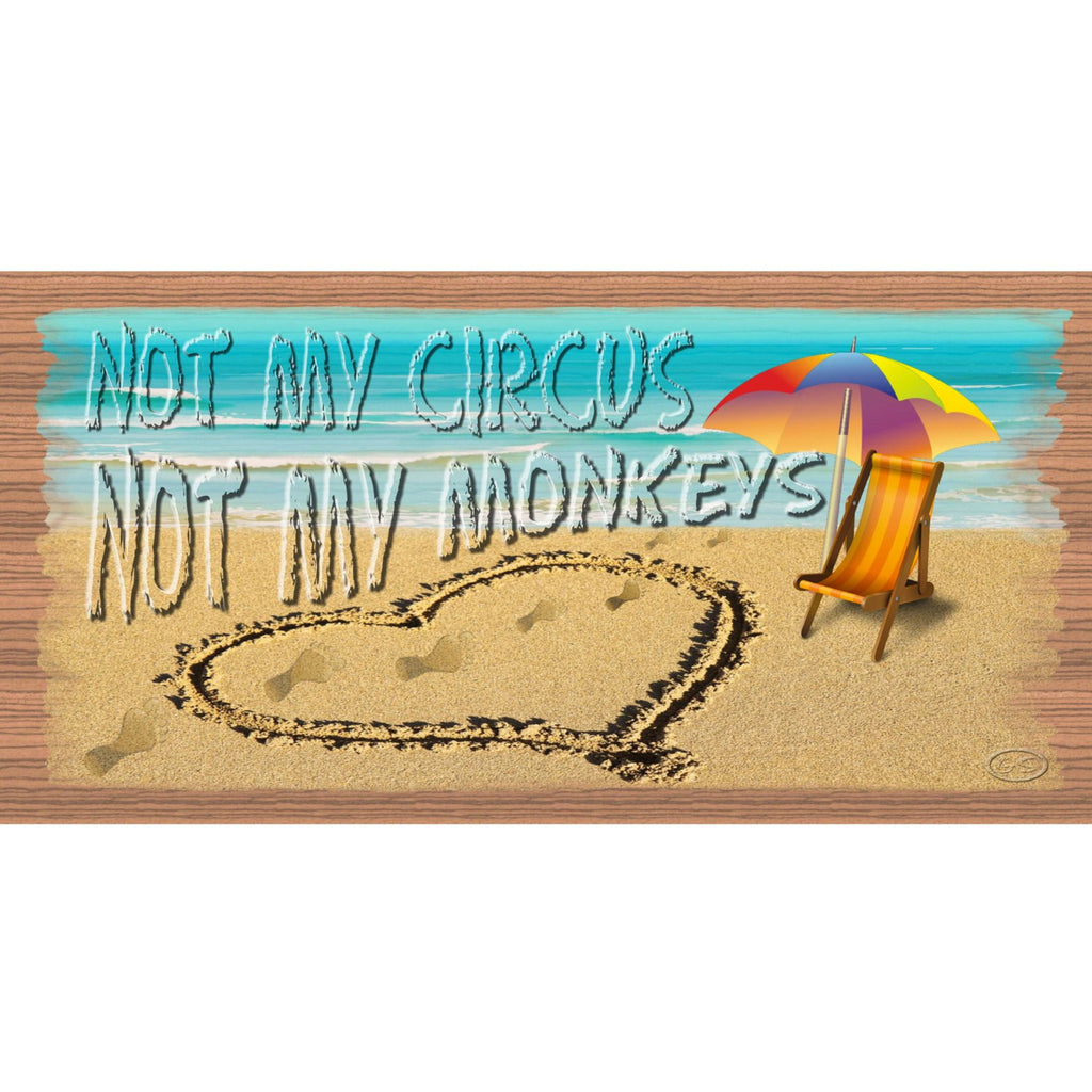 Wood Signs - Handmade Wood Sign- Not My Circus Not My Monkeys - GS2126 - Handmade Wood Plaque - Not My Circus - Wood Sign Not My Circus