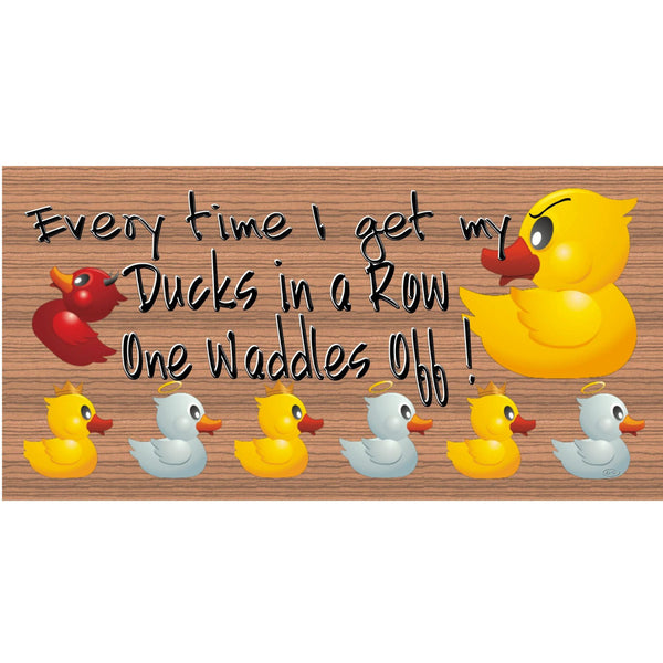 Wood Signs - Handmade Wood sign, Everytime I Get My Ducks in a Row One Wander Off GS2135 Gigglesticks wood sign