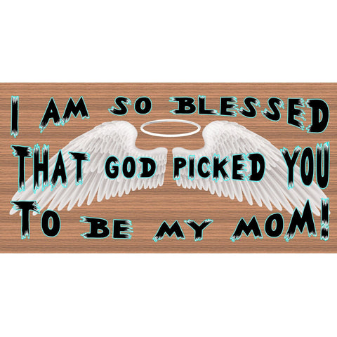 Mom Wood Signs - God Picked You to Be My Mom- GS 2169- Wood Sign with Saying